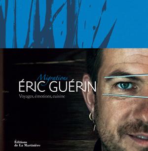 Photo de la couverture du livre du chef étoile Eric Guerin Migrations : voyages, émotions, cuisine